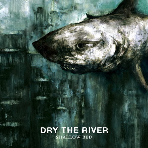 Dry The River Shallow Bed Review