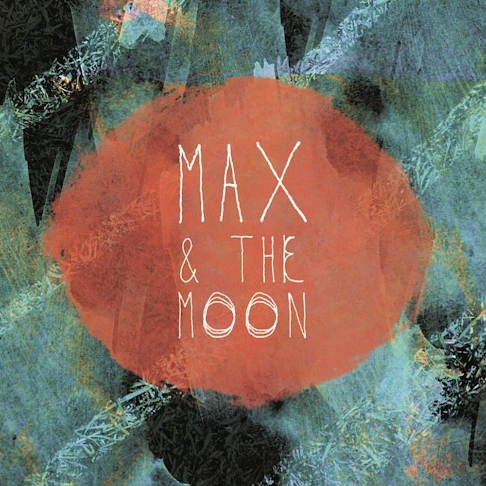 Max and the Moon – Out of My Head