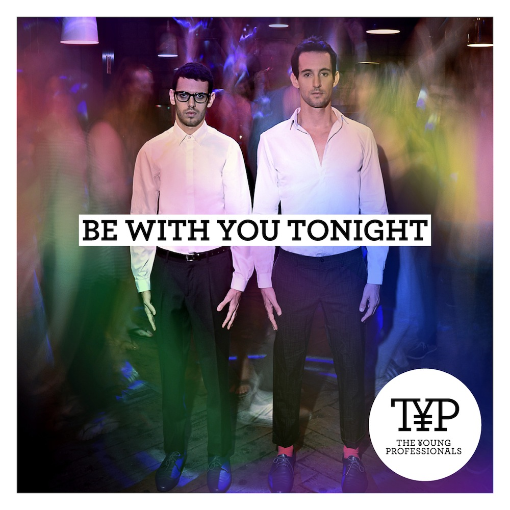 Video: The Young Professionals - Be With You Tonight