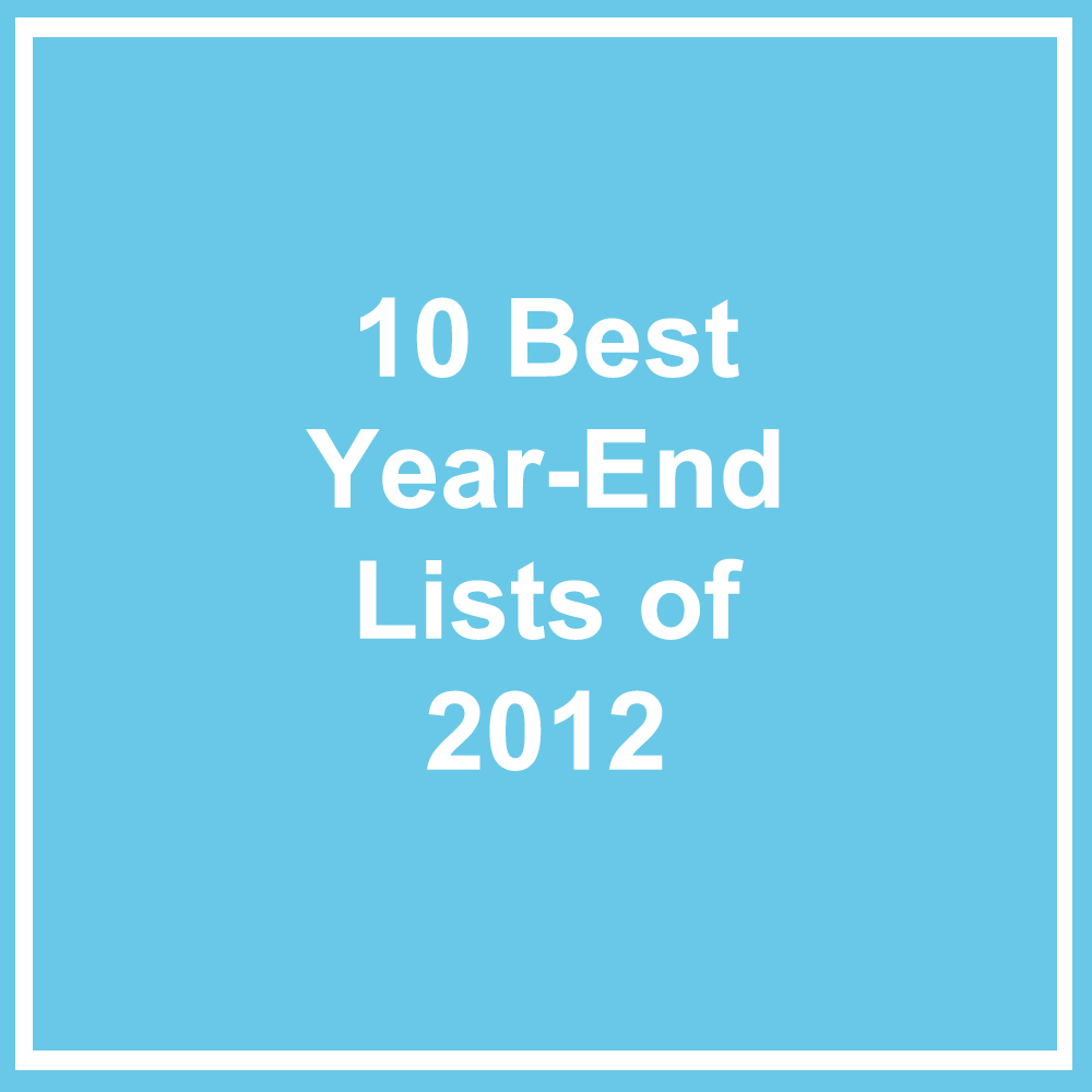 10 Best Year-End Lists of 2012