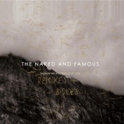 The Naked and Famous - Passive Me, Aggressive You (Remixes and B-Sides)