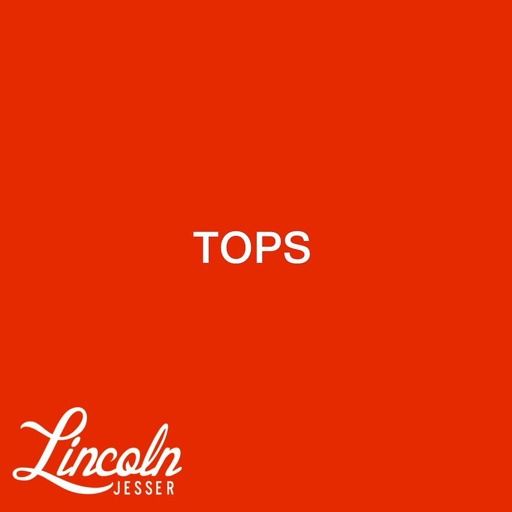 Lincoln Jesser – Tops