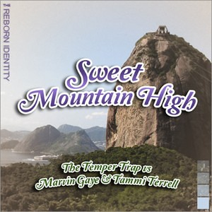 The Reborn Identity – Sweet Mountain High (The Temper Trap x Marvin Gaye x Tammi Terrell)