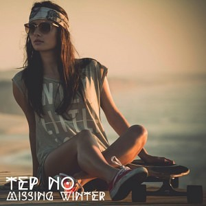 "Tep No - ""Missing Winter"""