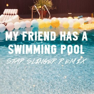 Mausi - My Friend Has a Swimming Pool (Star Slinger Remix)
