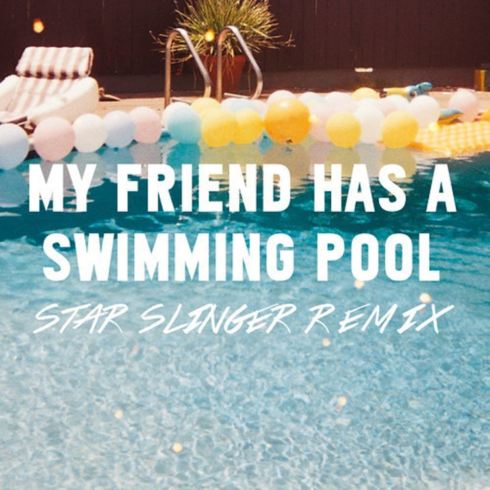 Mausi My Friend Has A Swimming Pool Star Slinger Remix Indiecurrent