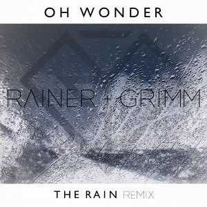 Oh Wonder - The Rain (Rainer + Grimm Remix)