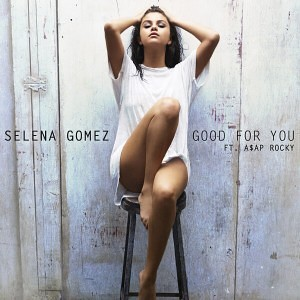 Selena-Gomez-Good-For-You-Ft-Asap-Rocky-mp3-download