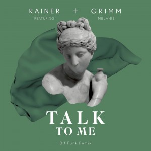 Rainer + Grimm - Talk To Me (feat. Bit Funk)