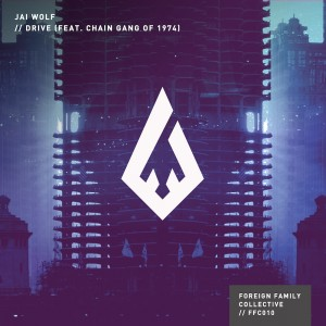 "Jai Wolf - ""Drive (feat. Chain Gang of 1974)"""
