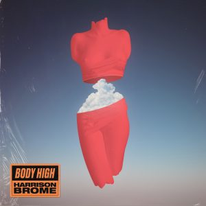 "Listen to Harrison Brome's Intoxicating New Single, ""Body High"""