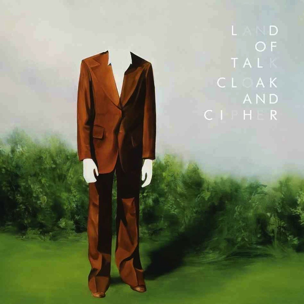 Land of Talk – Cloak and Cipher