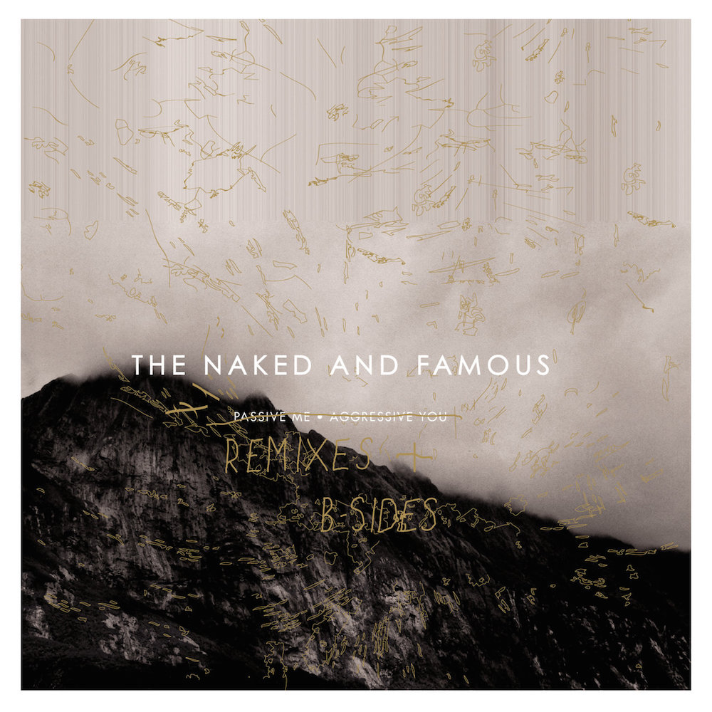 The Naked And Famous - Passive Me, Aggressive You (Remixes & B-Sides)