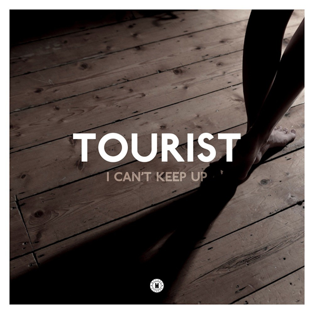 Tourist - I Can't Keep Up (feat. Will Heard)