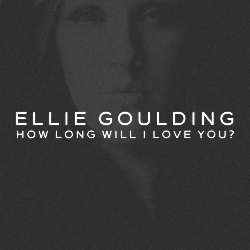 ellie goulding how long will i love you embrz