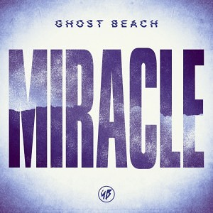Ghost Beach - Miracle (Le Youth Remix)