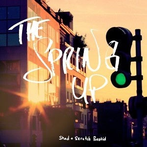 Shad and Skratch Bastid - The Spring Up