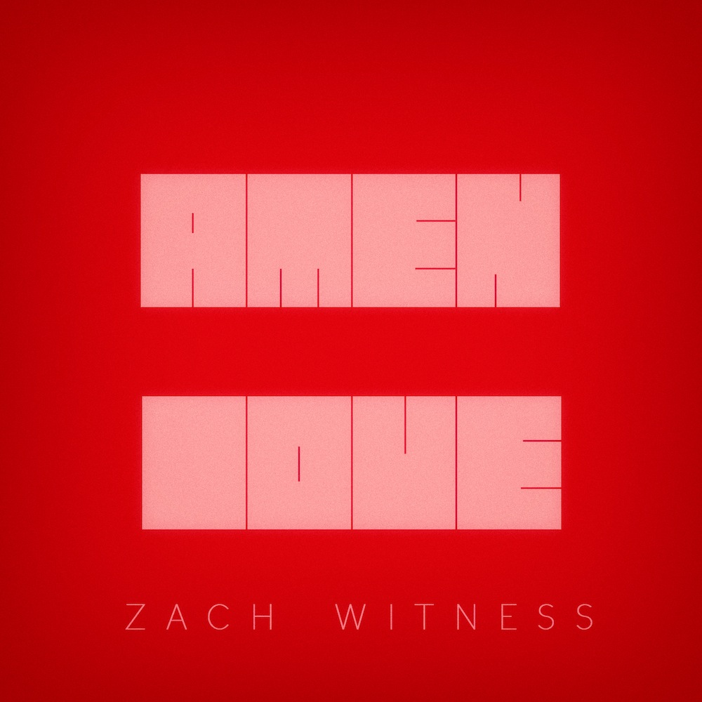 Zach Witness - Amen Love