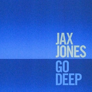 "Jax Jones - ""Go Deep"""