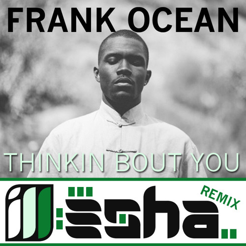 Thinkin Bout You (ill–esha Remix)