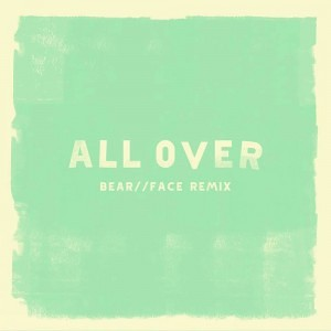 CRUISR - All Over (Bear//Face Remix)