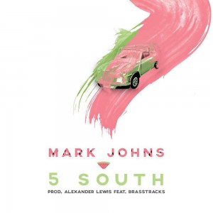 Mark Johns - 5 South (feat. Brasstracks) [Prod. Alexander Lewis]