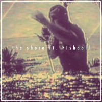 The Shore (feat. Fishdoll)
