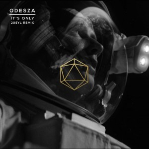 ODESZA - It's Only (20syl Remix)