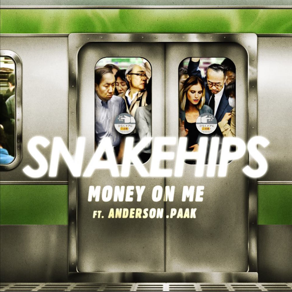 Snakehips - Money On Me (feat. Anderson .Paak)