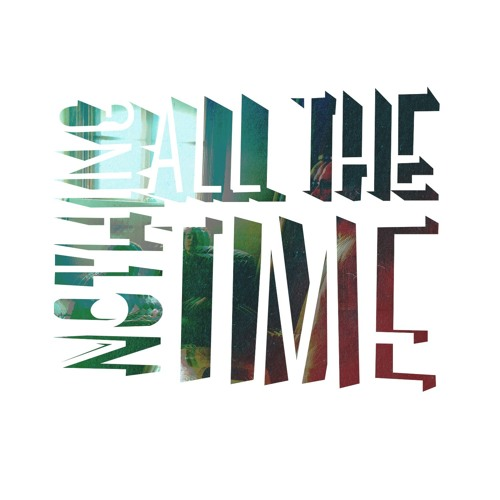 Nothing All The Time