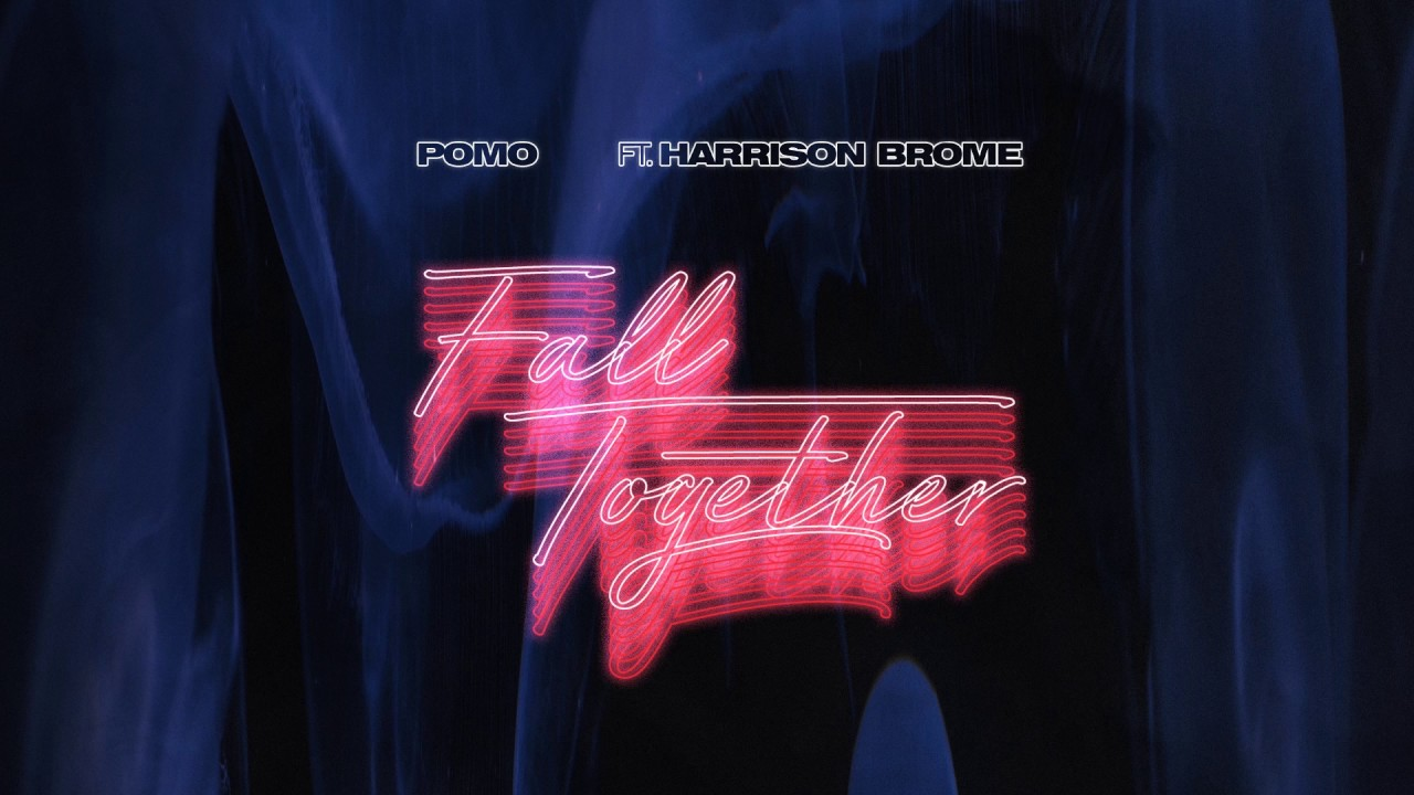Pomo - Falling Together (feat. Harrison Brome)